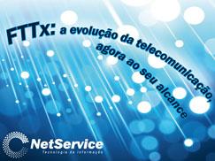 NetService lança ao mercado a solução FTTx